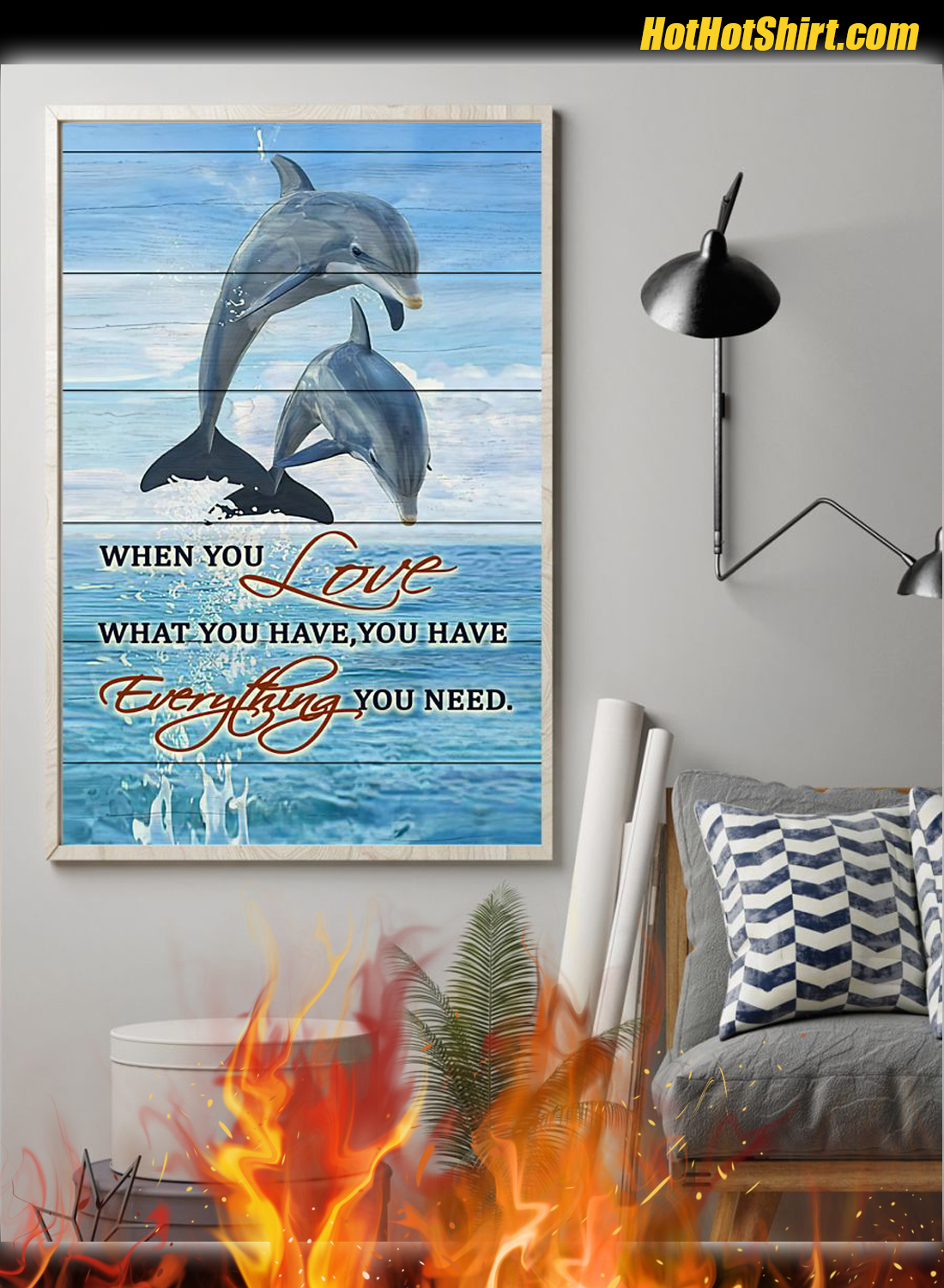 Dolphins When You Love What You Have Poster 1