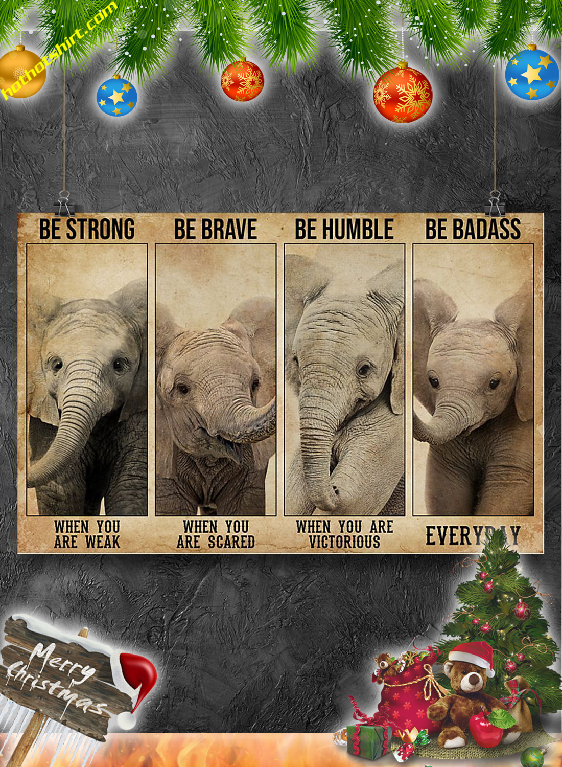 Elephants Be strong be brave be humble be badass poster 1
