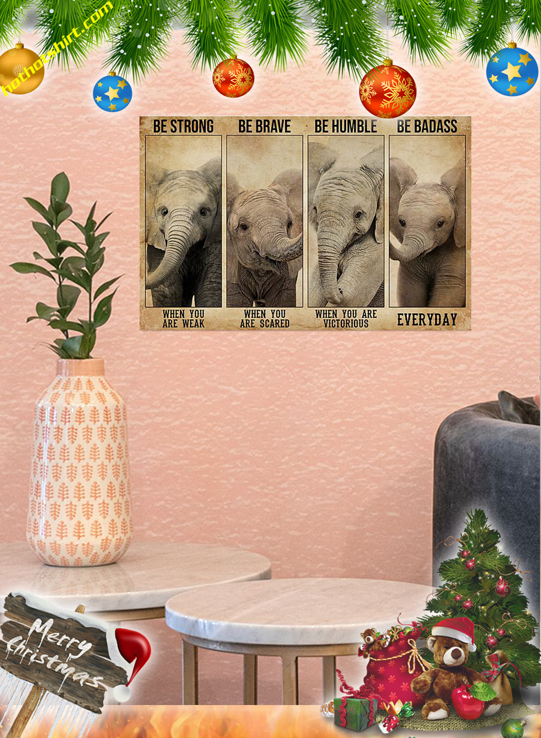Elephants Be strong be brave be humble be badass poster 2