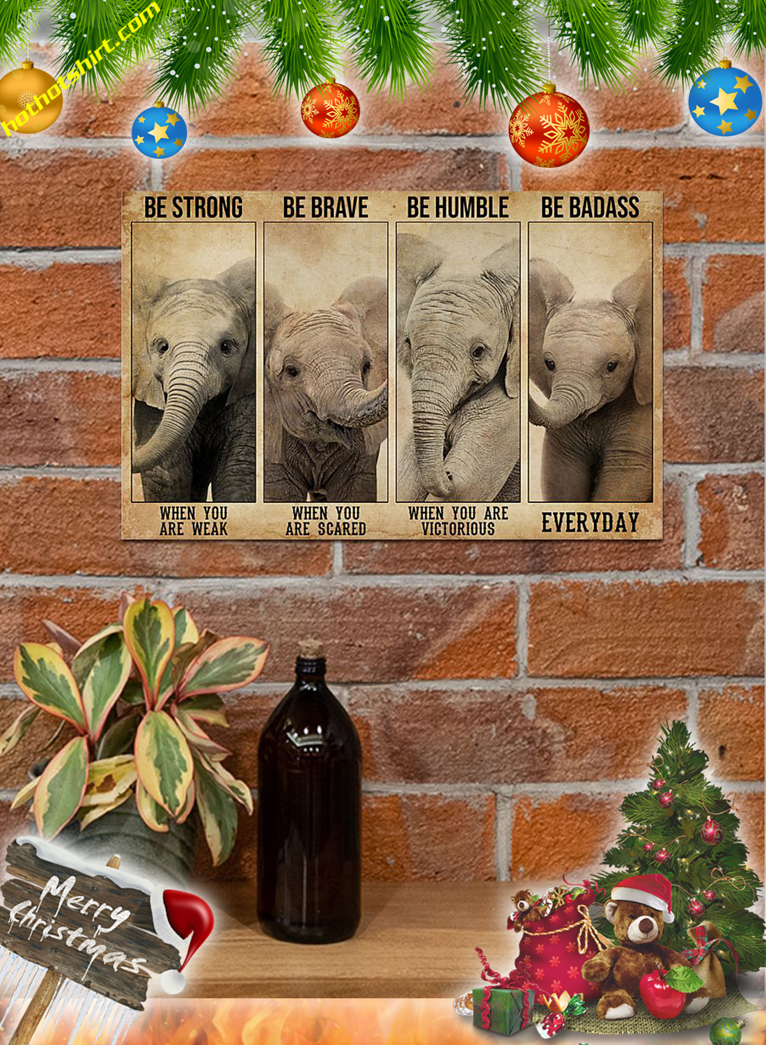 Elephants Be strong be brave be humble be badass poster 3