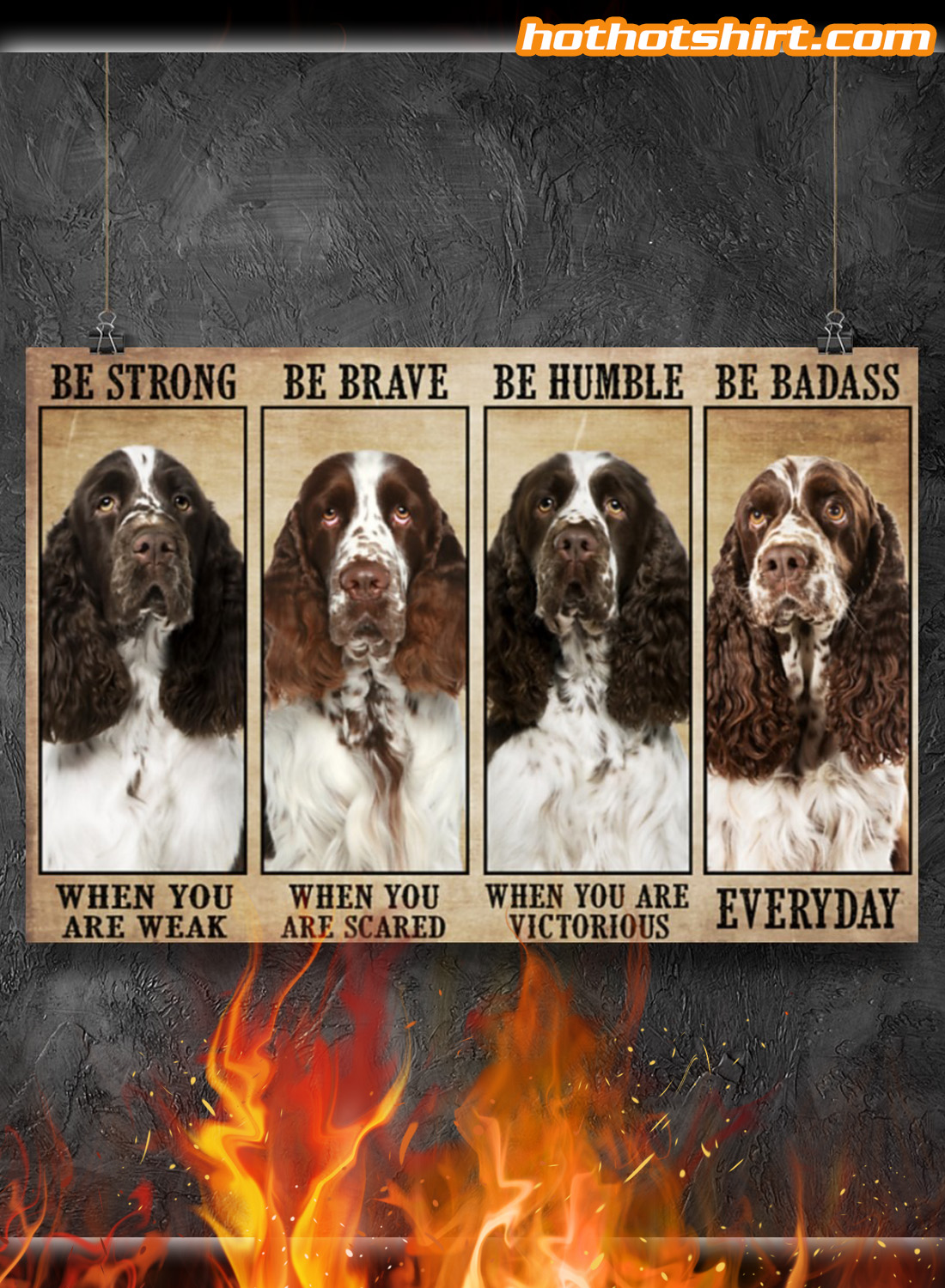 English Springer Spaniel Dog Be strong be brave be humble poster 3
