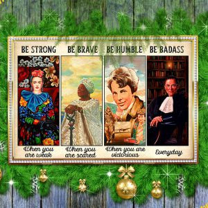 Feminist Be strong be brave be humble poster