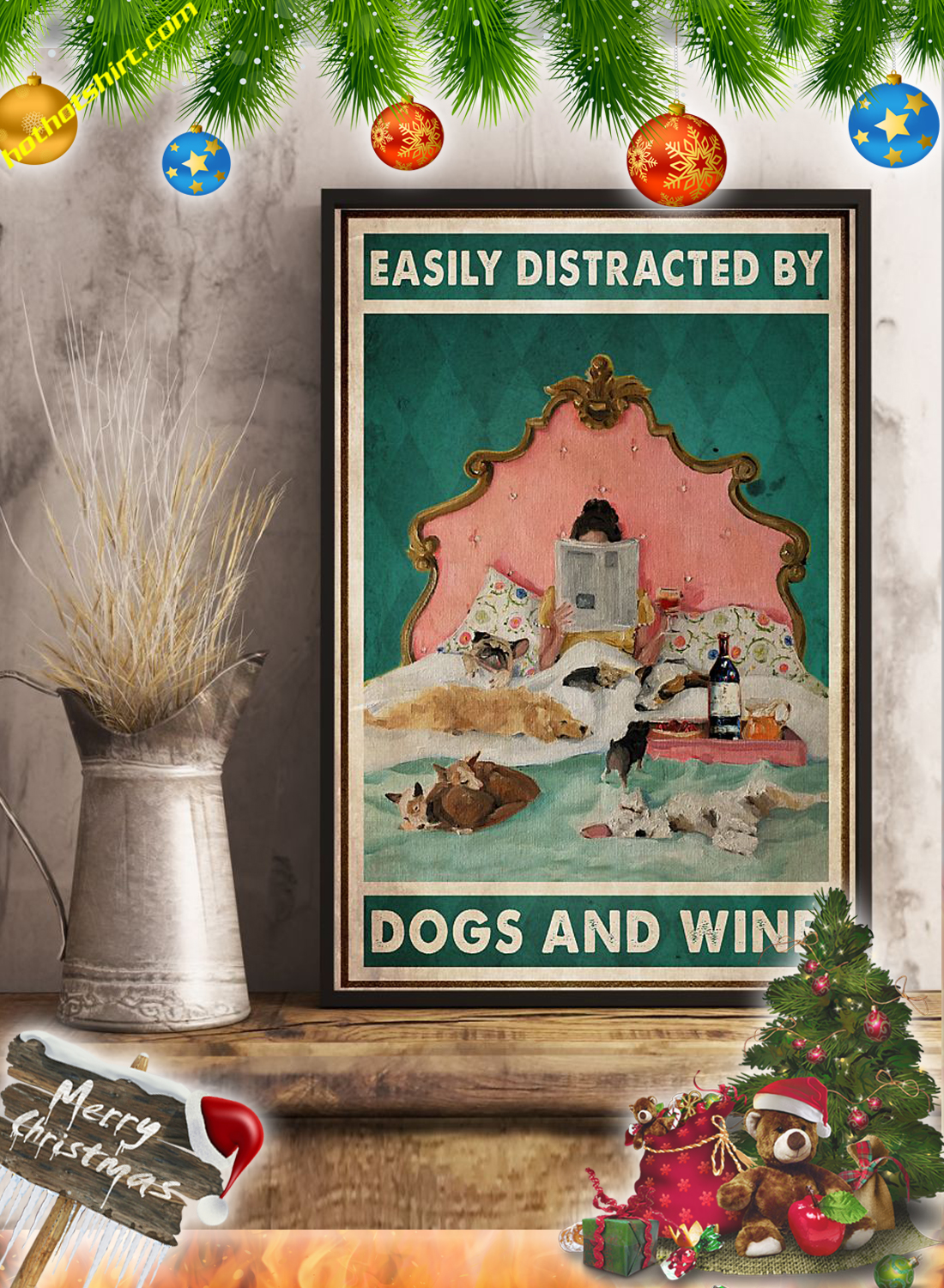 Girl In Bed Easily distracted by dogs and wine poster 3