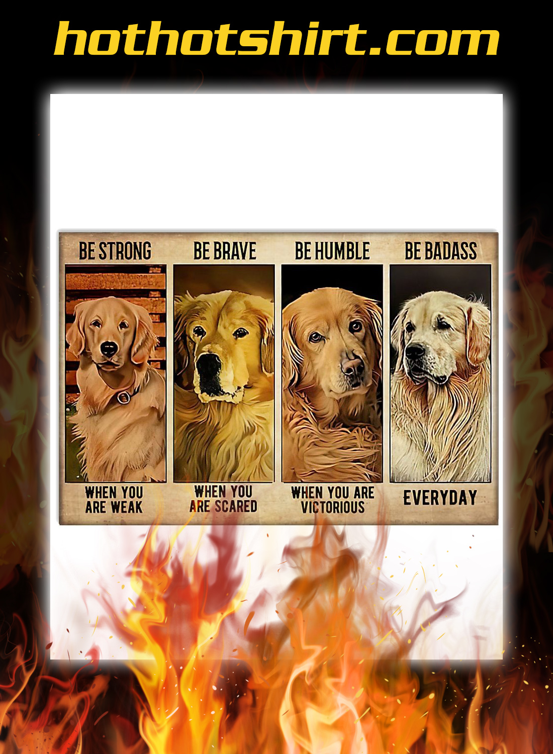 Golden Retriever Be strong be brave be humble be badass poster 1