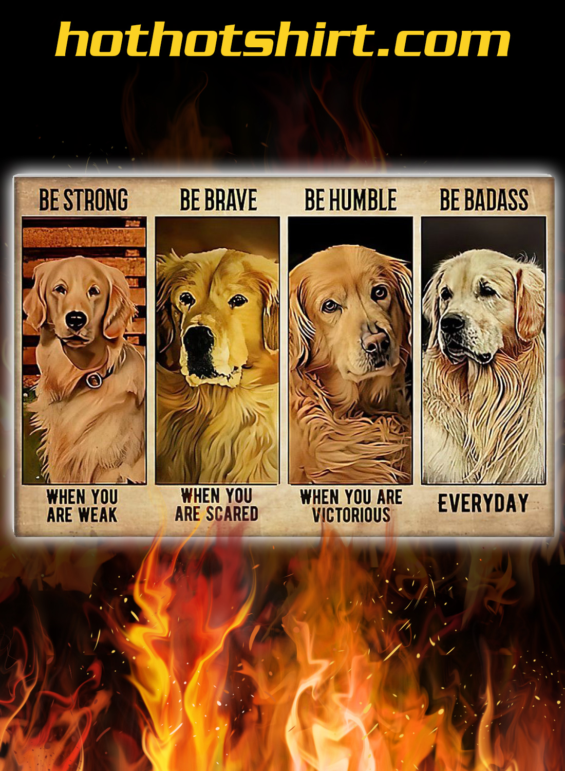 Golden Retriever Be strong be brave be humble be badass poster 2