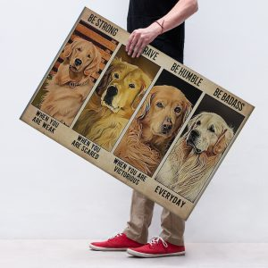 Golden Retriever Be strong be brave be humble be badass poster