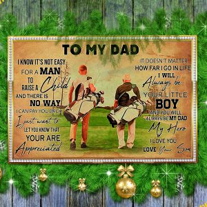 Golf Closest To my dad i know it's not easy for a man to raise a child love your son poster 1