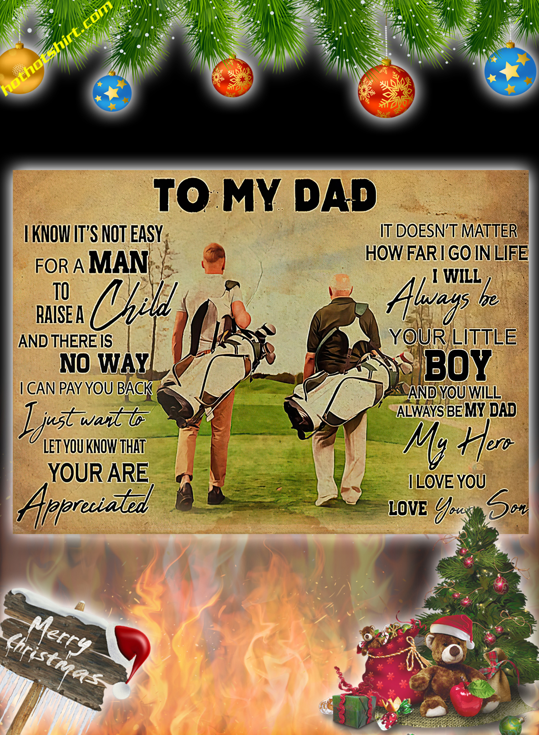 Golf Closest To my dad i know it's not easy for a man to raise a child love your son poster 2