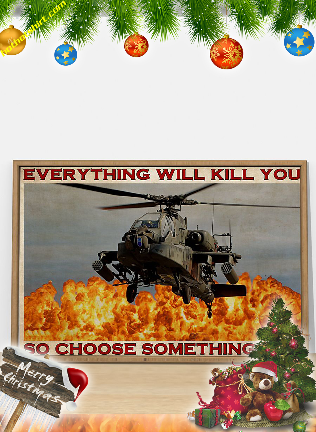 Helicopter Pilot Everything will kill you so choose something fun poster 2