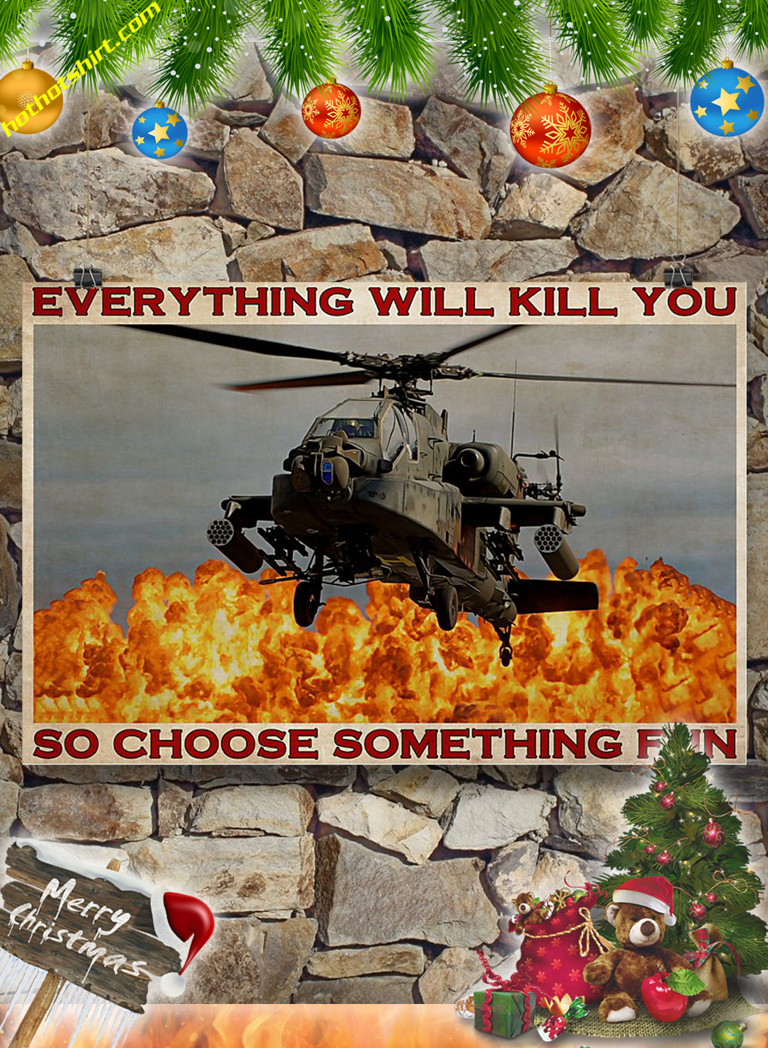 Helicopter Pilot Everything will kill you so choose something fun poster 3