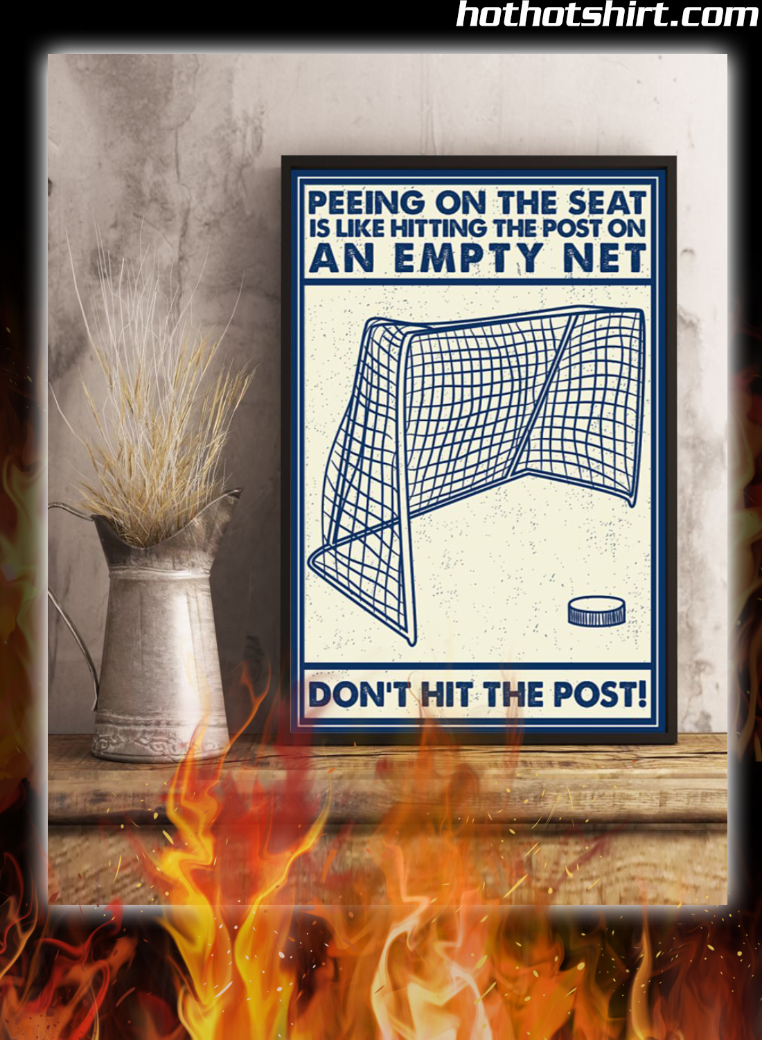 Hockey Peeing On The Seat I Like Hitting On The Post On An Empty Net Poster 3