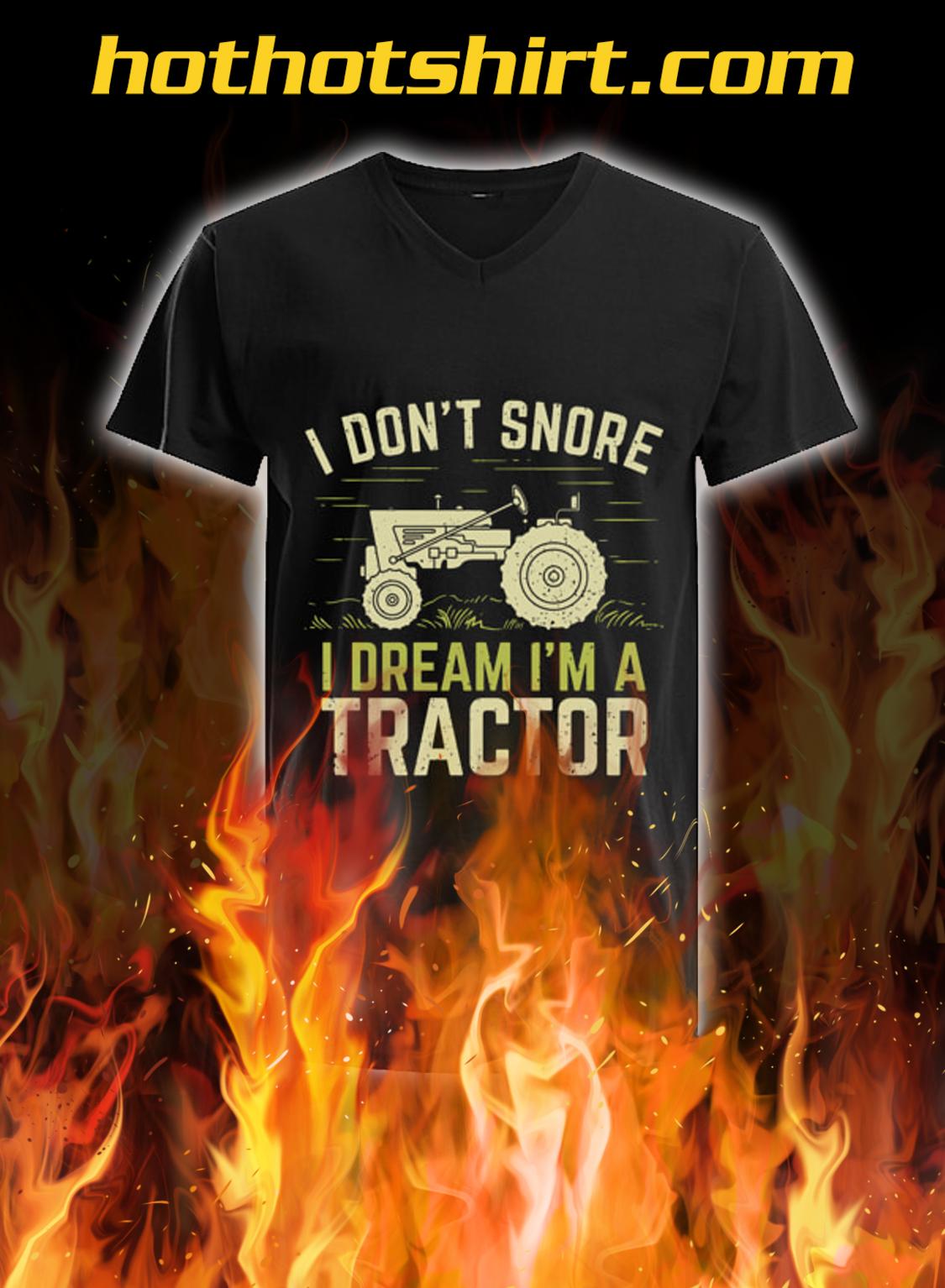 I Don't snore i dream i'm a tractor v-neck