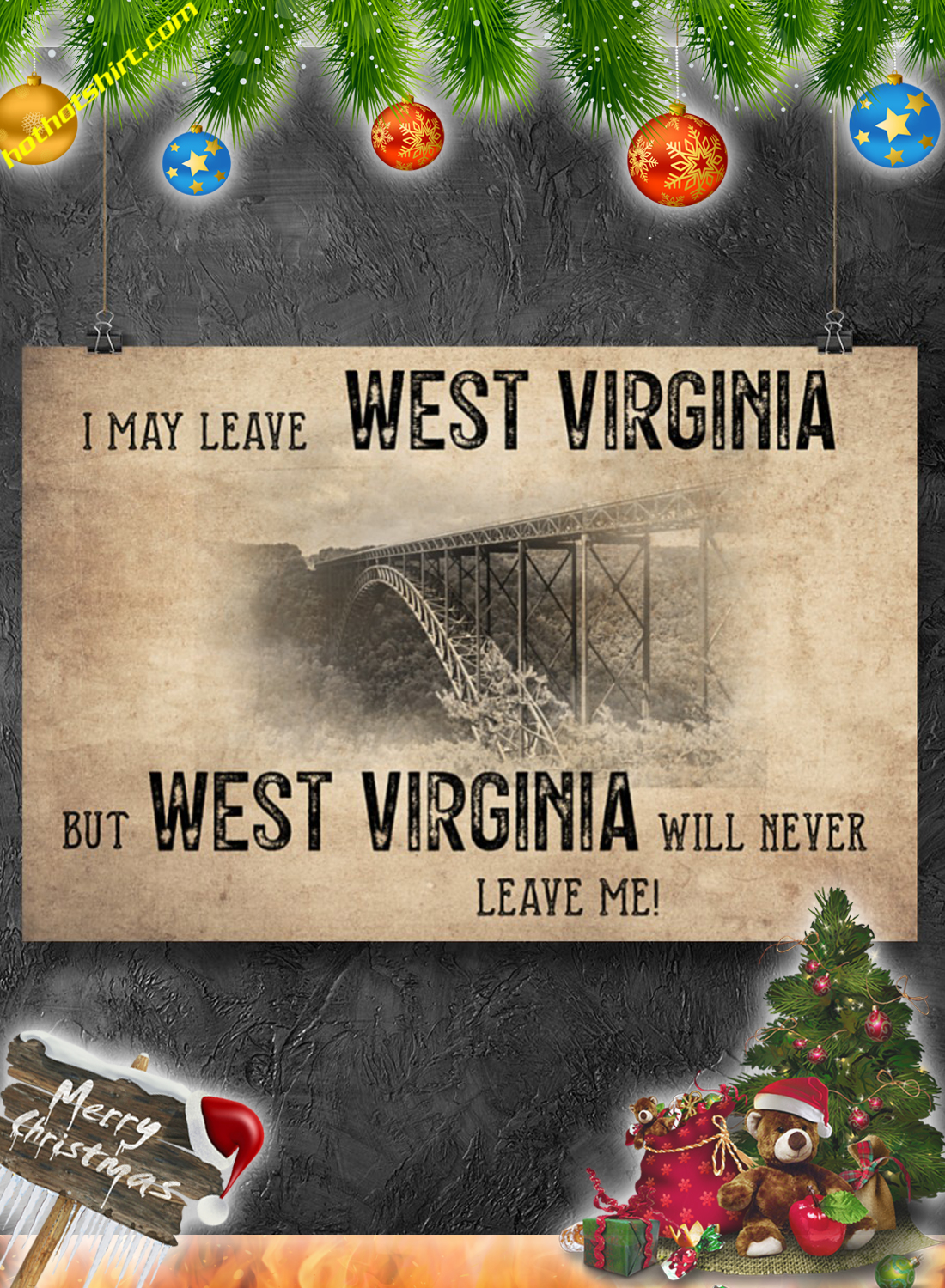 I may leave west virginia but west virginia will never leave me poster 2
