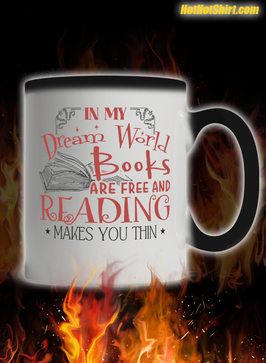 In My Dream World Books Are Free And Reading Makes You Thin Mug 1