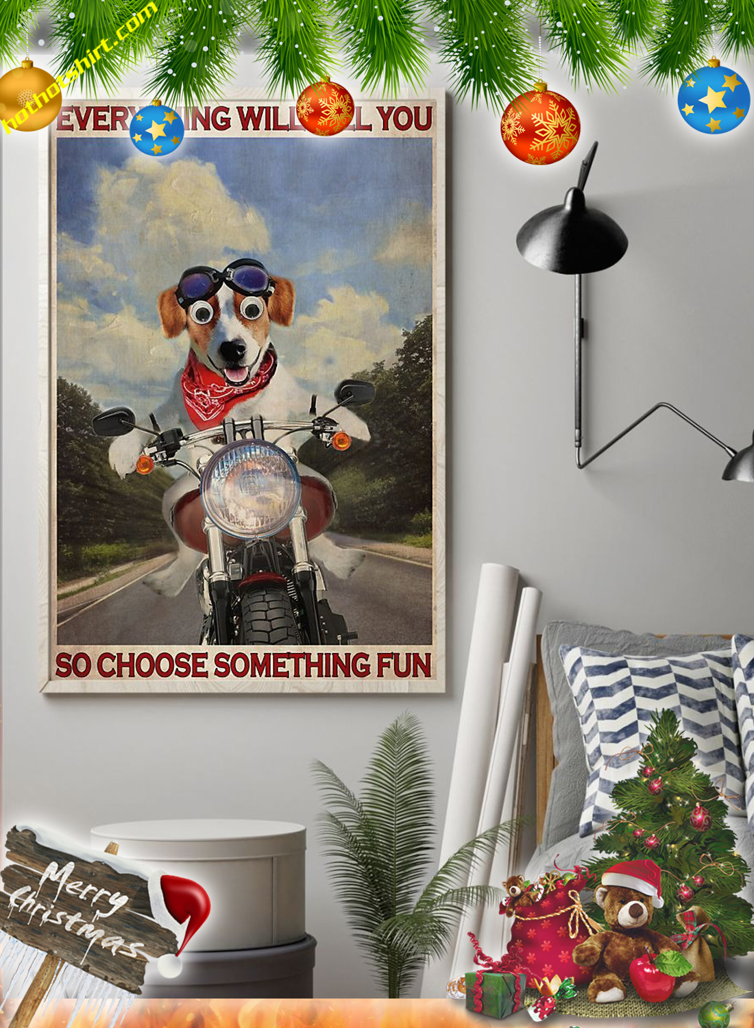Jack Russel Motorcycle Everything will kill you so choose something fun poster 1