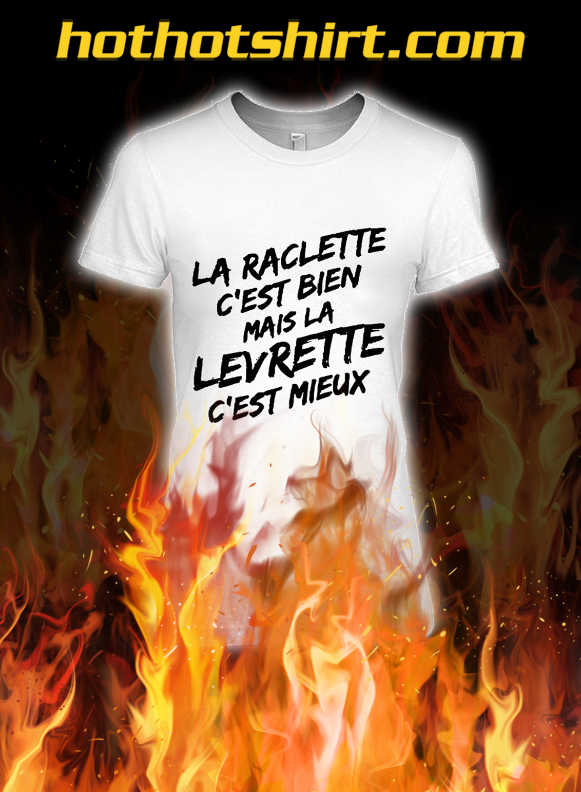 Raclette is good but doggy style is better lady's shirt