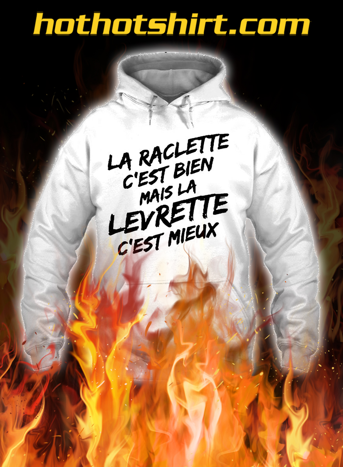 Raclette is good but doggy style is better hoodie