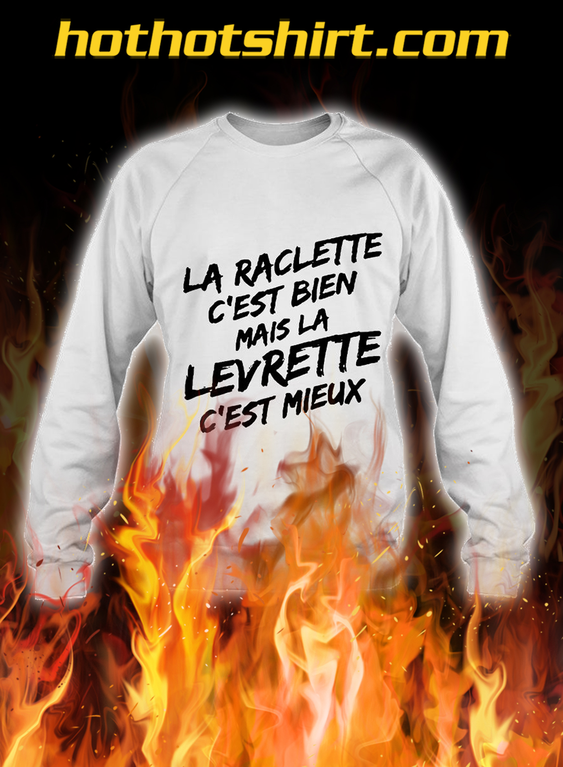 Raclette is good but doggy style is better sweatshirt