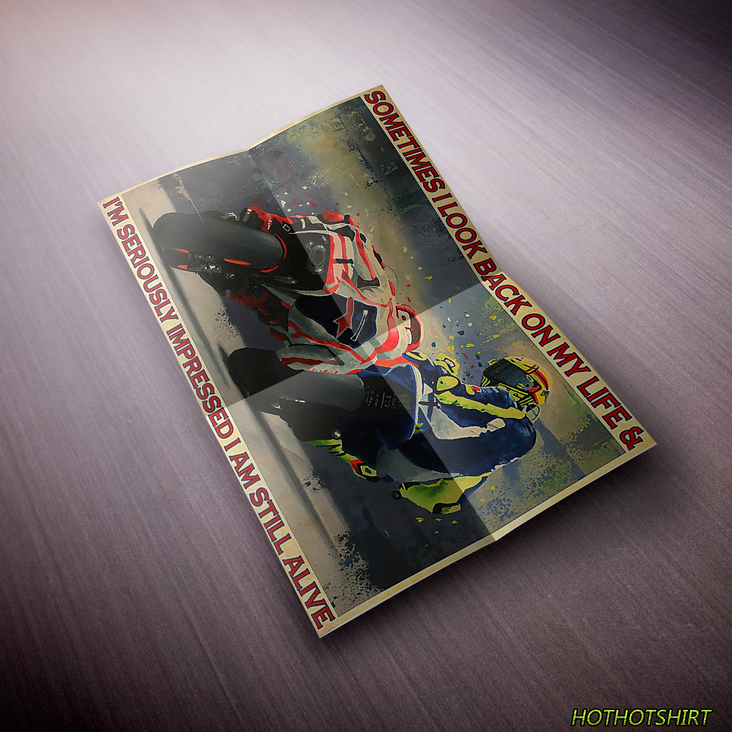 Motorcycle Racing Sometimes I Look Back At My Life I Am Still Alive Canvas Poster
