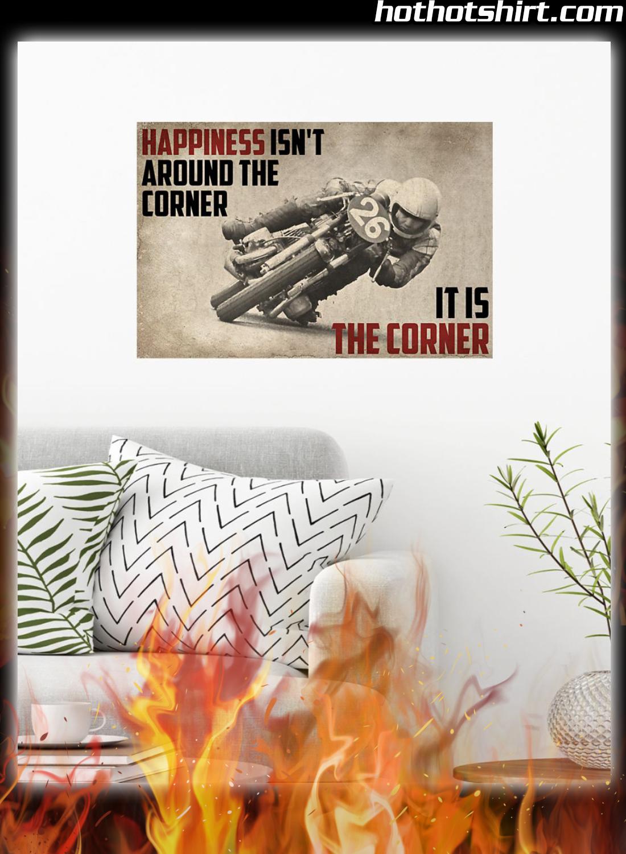 Motorcycles Happiness Isn't Around The Corner It Is Corner Poster 1
