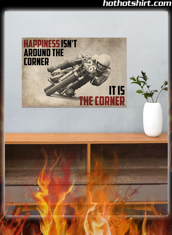 Motorcycles Happiness Isn't Around The Corner It Is Corner Poster 3