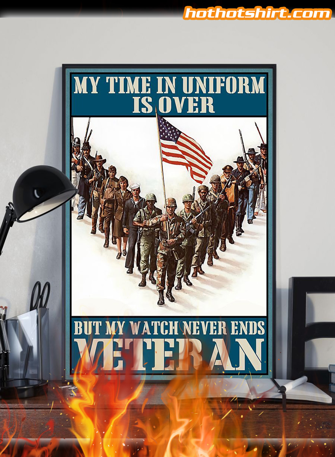 My time in uniform is over but my watch never ends veteran poster 1