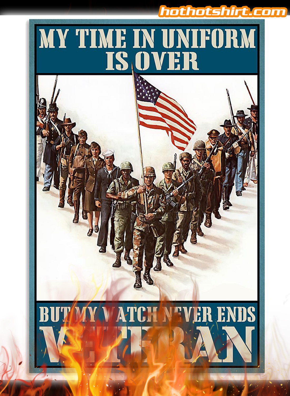 My time in uniform is over but my watch never ends veteran poster 3