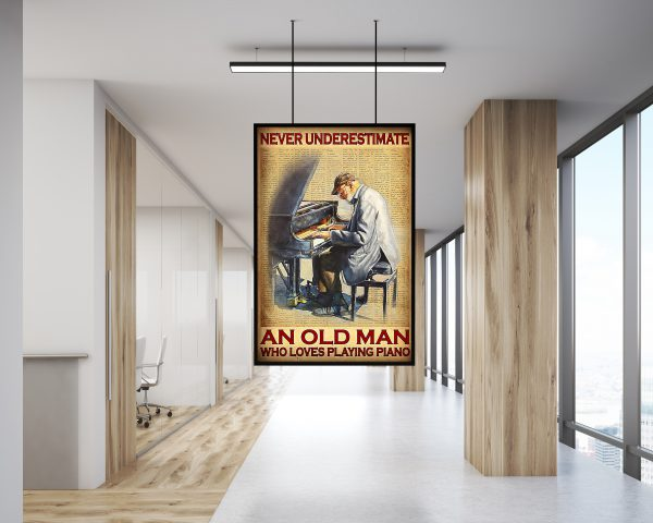 Never underestimate an old man who loves playing piano poster canvas