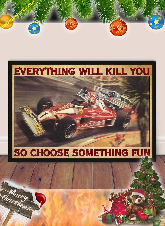 Niki Lauda Everything will kill you so choose something fun poster 1
