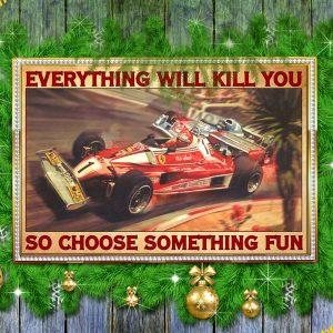 Niki Lauda Everything will kill you so choose something fun poster 2