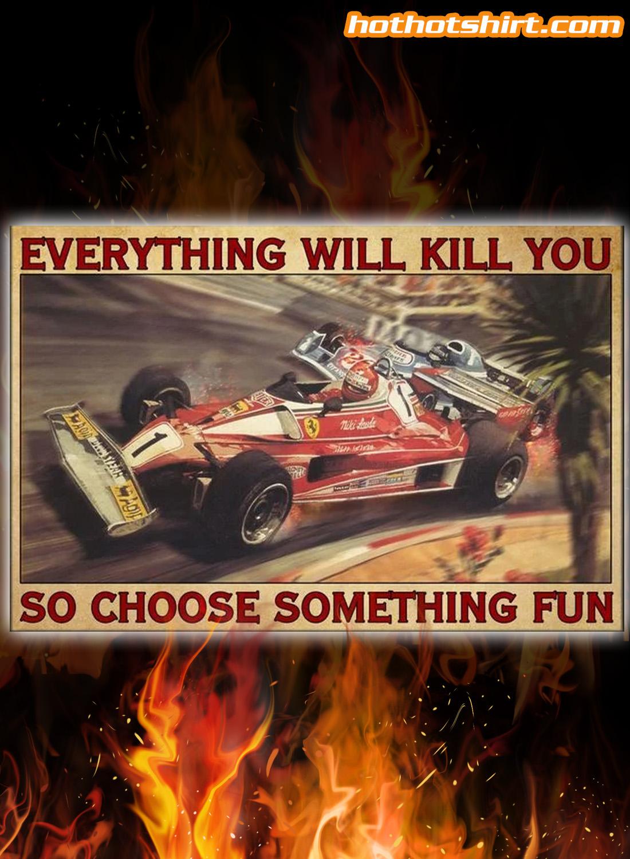 Niki Lauda Everything will kill you so choose something fun poster 3