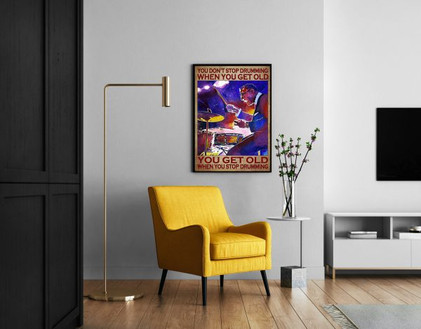 Old man You don't stop drumming when you get old poster