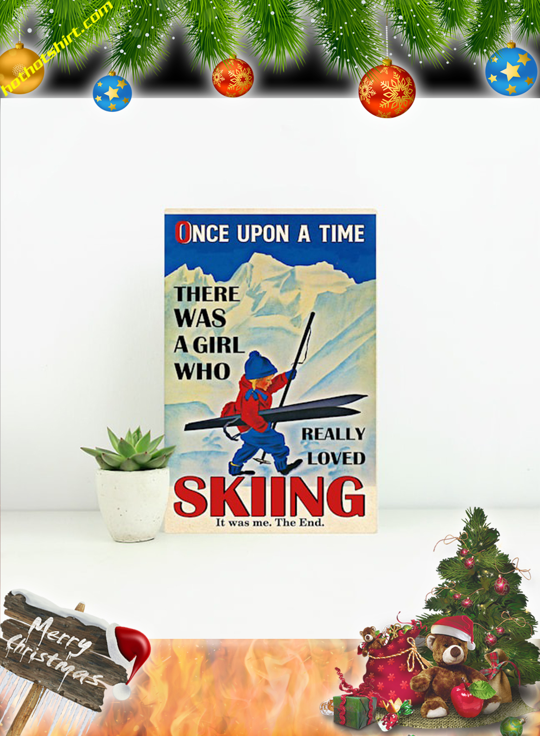 Once upon a time there was a girl who really loved skiing it was me the end canvas print and poster 1