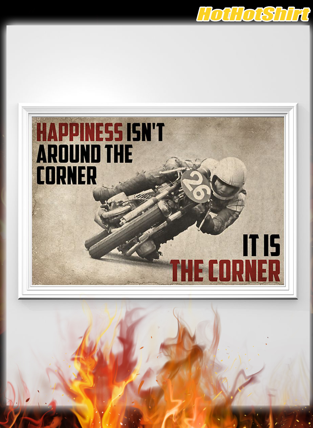 Poster Motorcycles Happiness Isn't Around The Corner It Is Corner 1