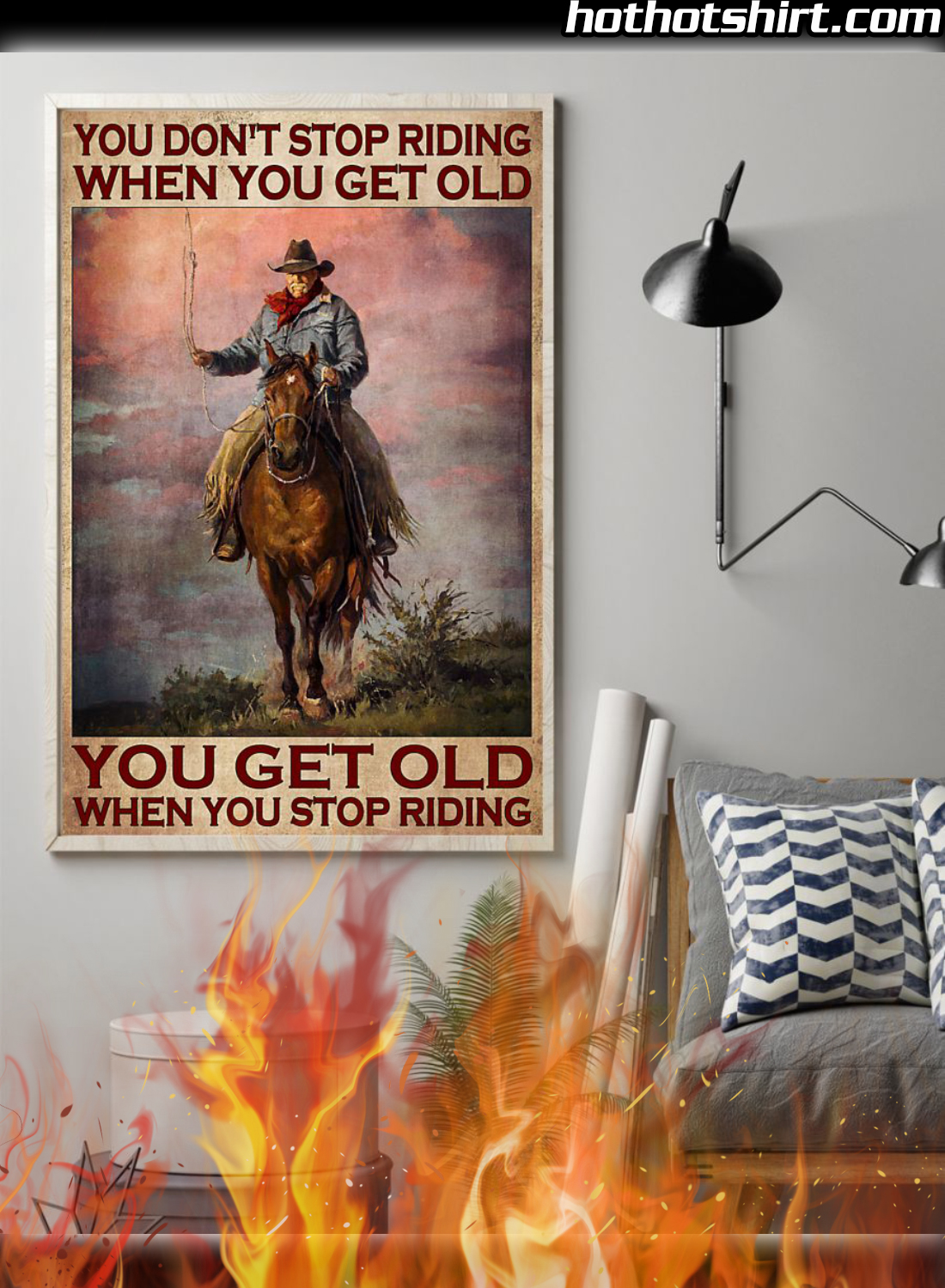 Rodeo You Don't Stop Riding When You Get Old You Get Old When You Stop Riding Poster 1