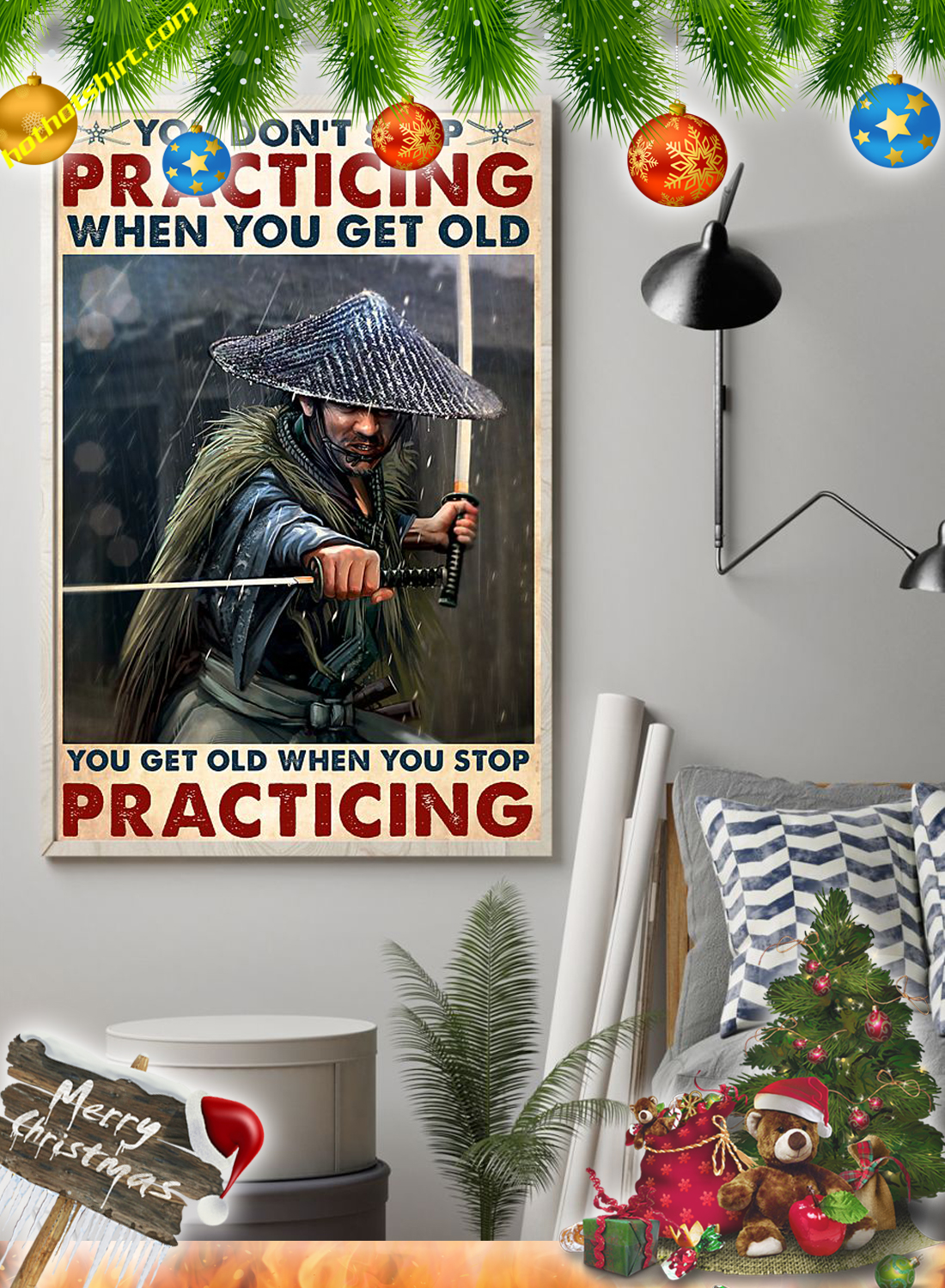 Samurai You don't stop practicing when you get old poster 1