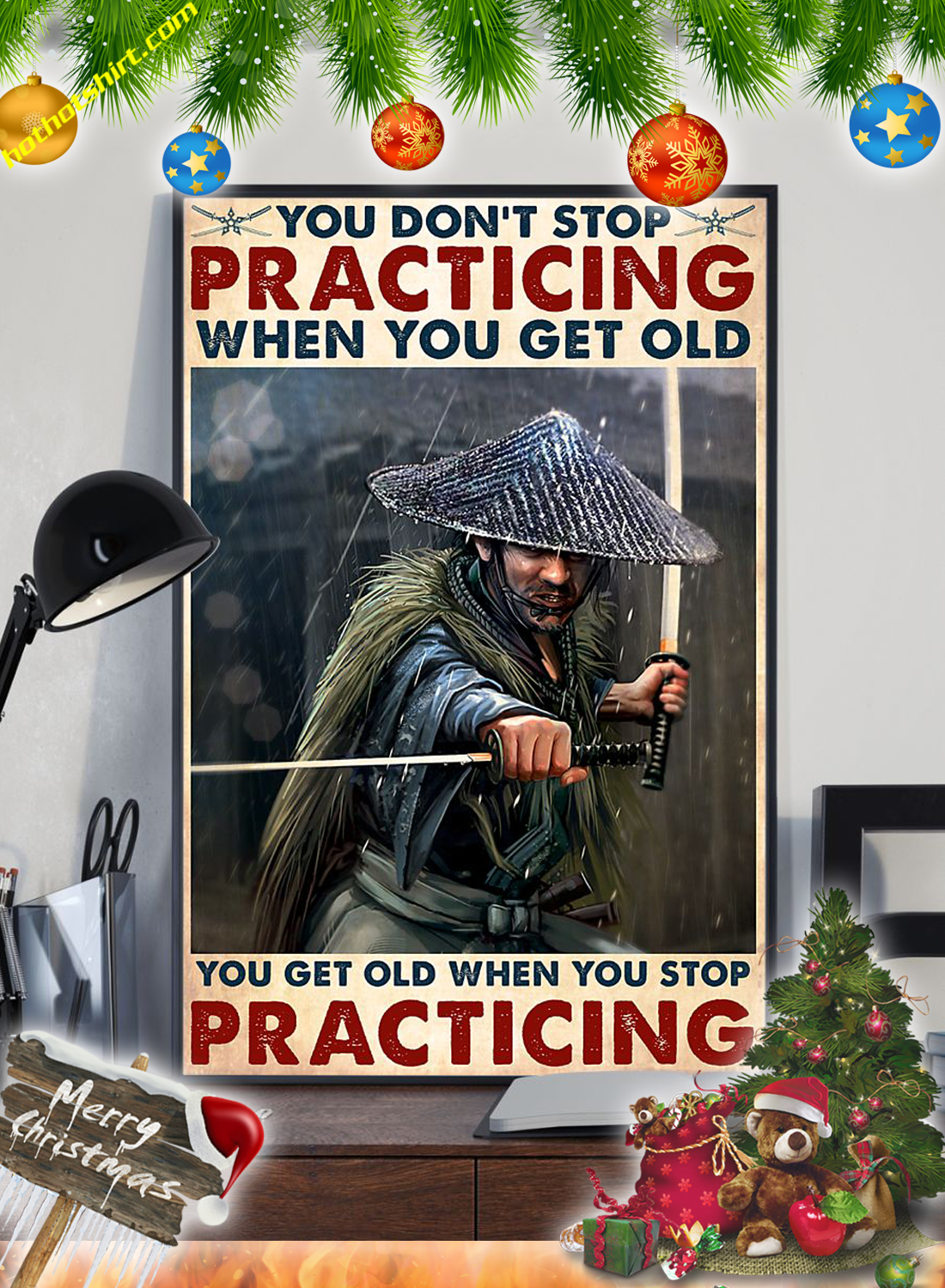 Samurai You don't stop practicing when you get old poster 2