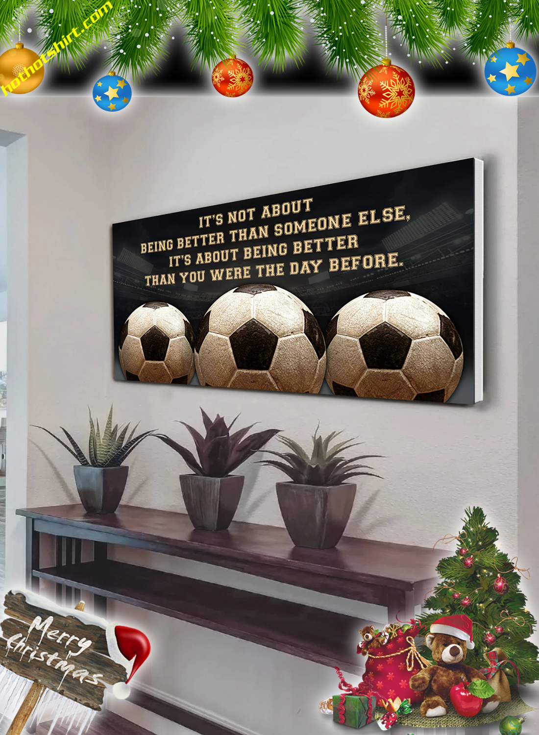 Soccer It's not about being better than someone else poster and canvas 1