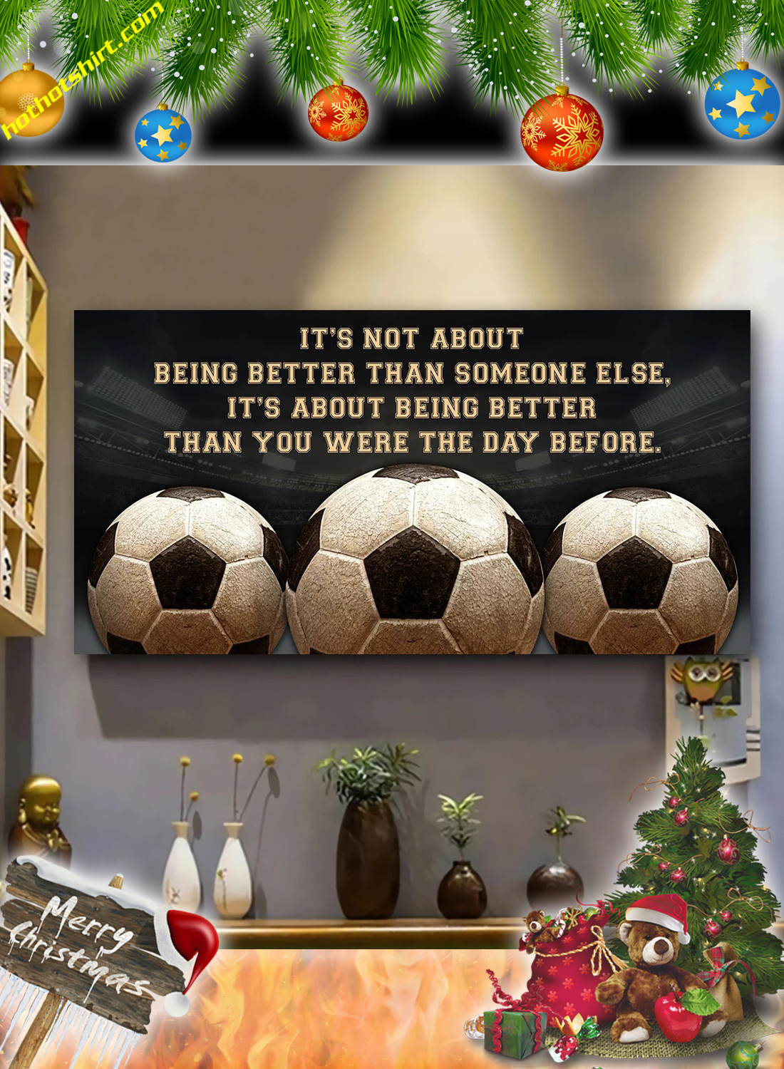Soccer It's not about being better than someone else poster and canvas