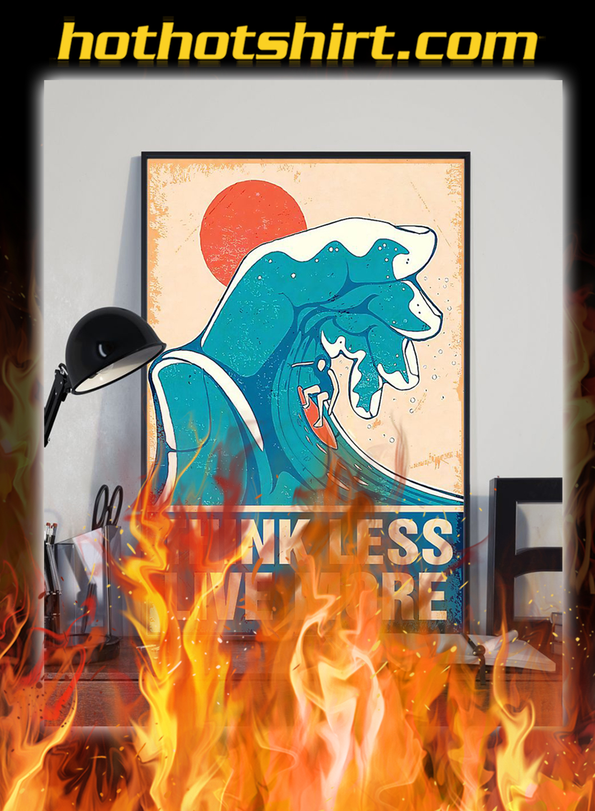 Surfing think less live more poster- A1