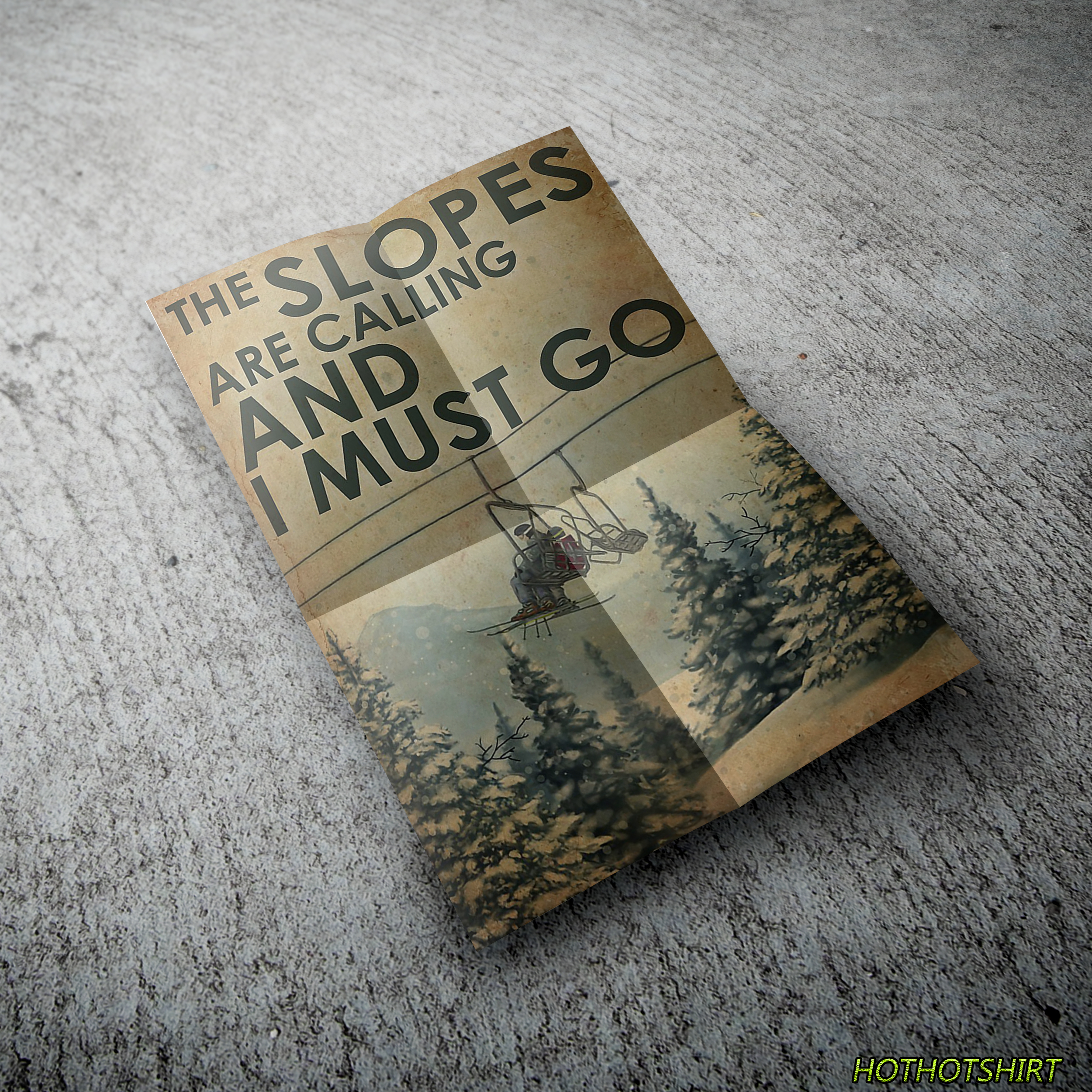 The Slopes Are Calling And I Must Go Canvas Poster