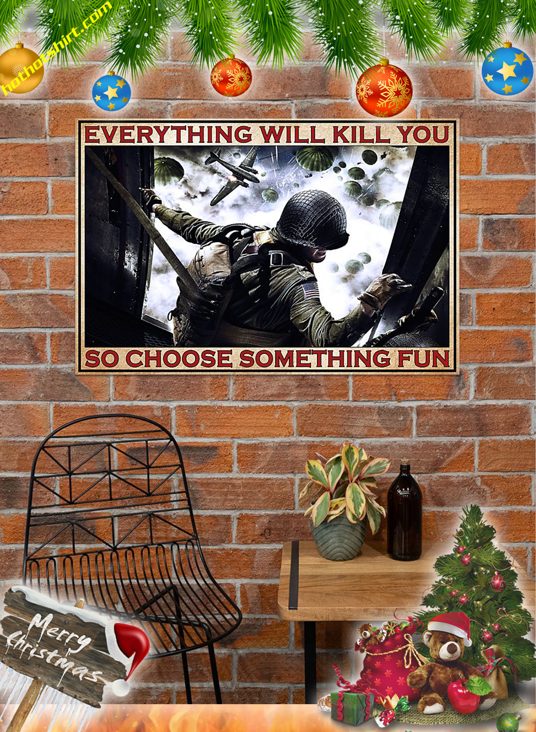Veteran Airborne Forces Everything will kill you so choose something fun poster 1