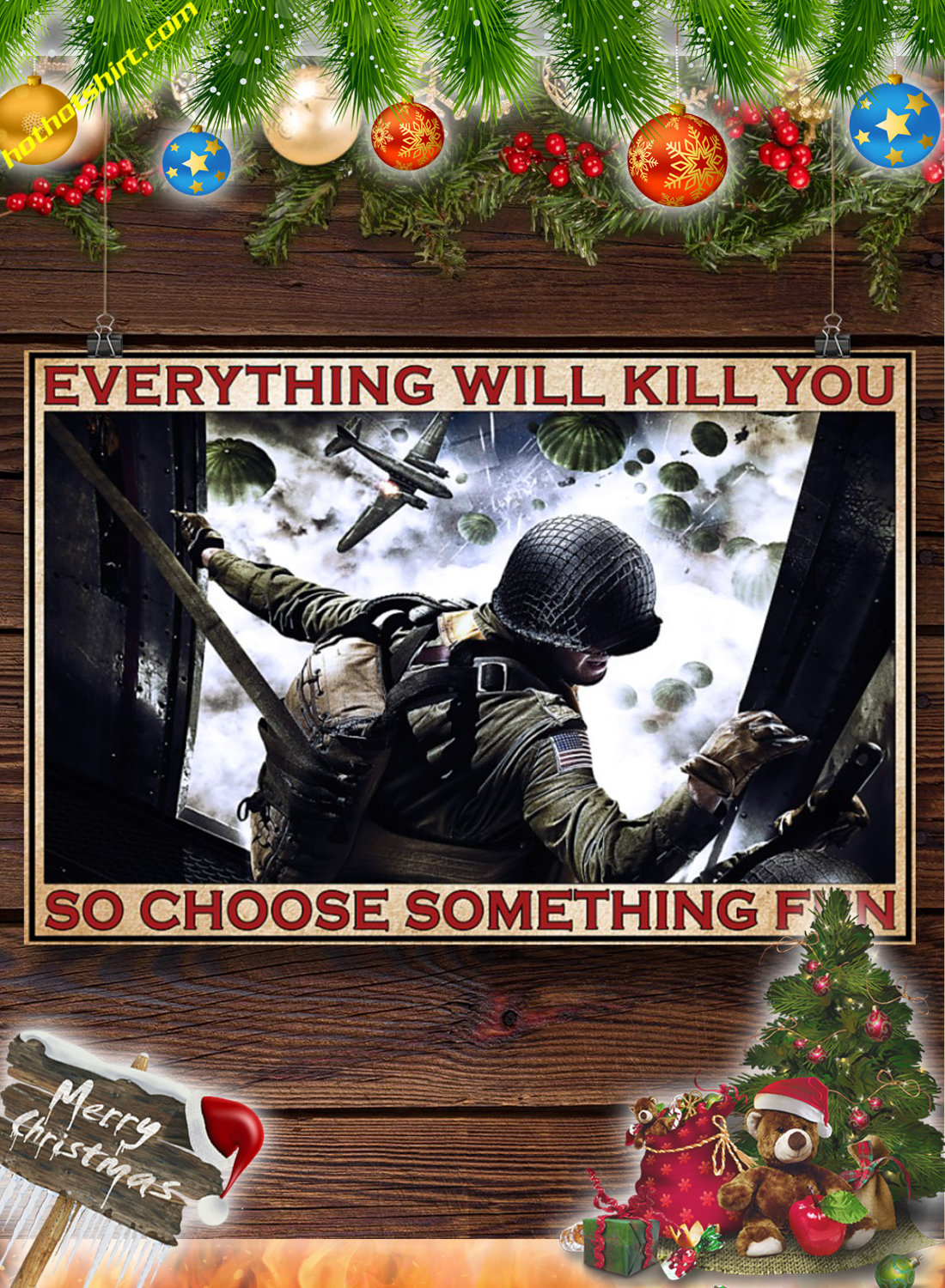 Veteran Airborne Forces Everything will kill you so choose something fun poster 2