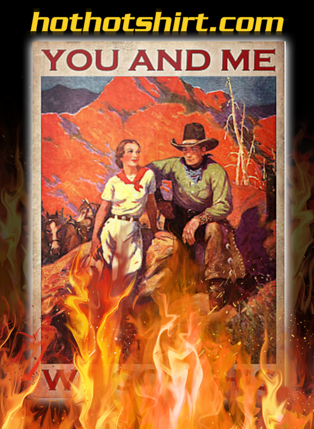 Vintage Cowboy Couple Poster You & Me We Got This Poster - A1