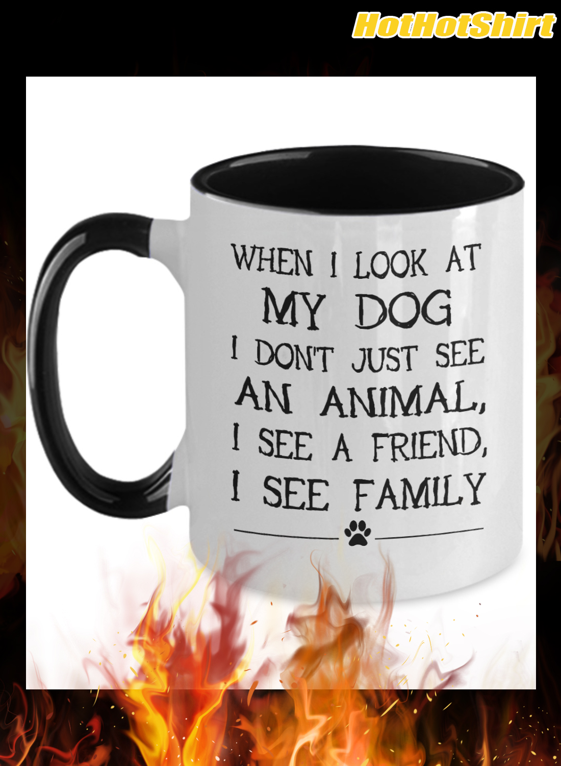 When I Look My Dog I Don't Just See An Animal I See A Friend I See Family Mug 2