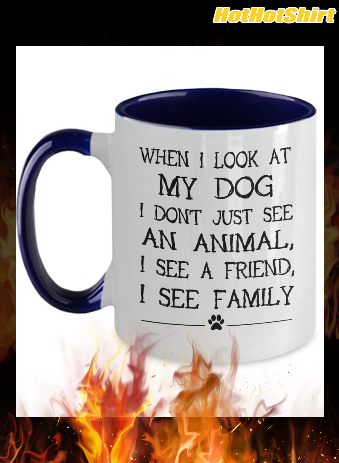 When I Look My Dog I Don't Just See An Animal I See A Friend I See Family Mug 3