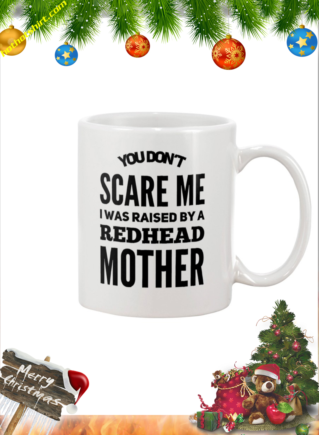 You don't scare me i was raised by a redhead mother mug 2