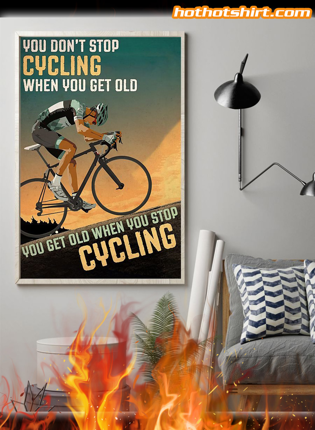 You don't stop cycling when you get old you get old when you stop cycling poster 1