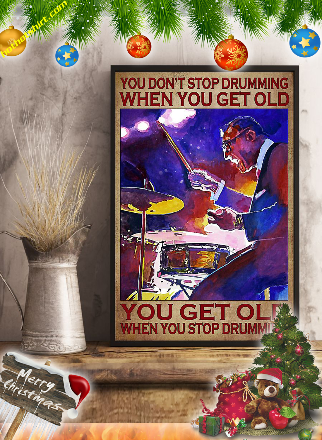 You don't stop drumming when you get old poster 2