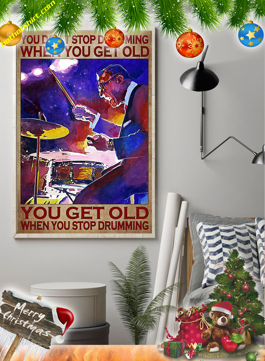 You don't stop drumming when you get old you get old when you stop drumming poster 1